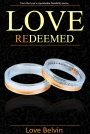 New Release – Love Redeemed by Love Belvin